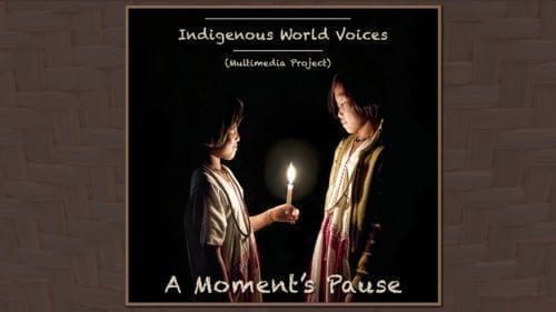 Indigenous World Voices: A Moment's Pause